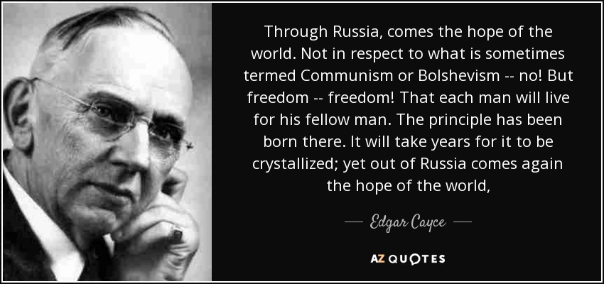 Illuminism, Freemasonry and the Great White Brotherhood Quote-through-russia-comes-the-hope-of-the-world-not-in-respect-to-what-is-sometimes-termed-edgar-cayce-91-92-01