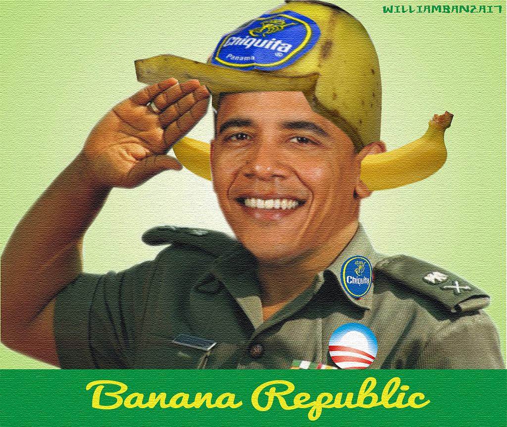 Obamanation: The First Banana Republic In U.S. History | SOTN: Alternative  News, Analysis & Commentary