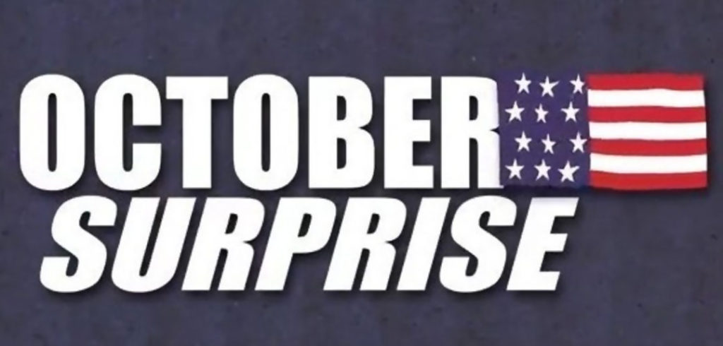 The October SURPRISE of 2018 to be Preceded by a September SHOCK & AWE! October-surprise-1024x490
