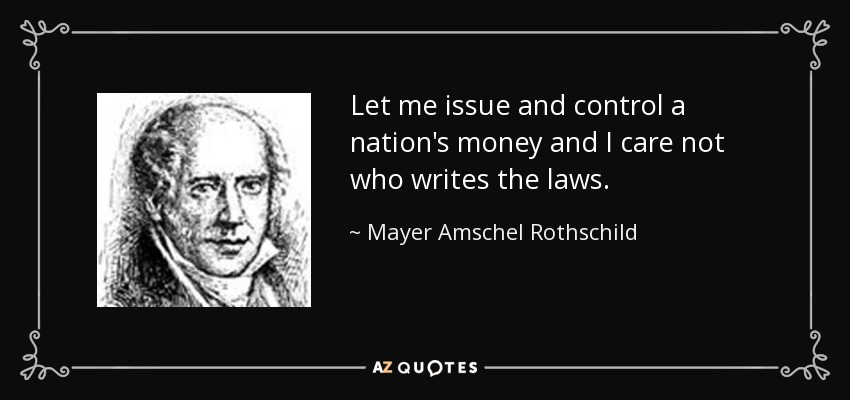 Federal Reserve Bank Colludes with Deep State to Crash Stock Market Quote-let-me-issue-and-control-a-nation-s-money-and-i-care-not-who-writes-the-laws-mayer-amschel-rothschild-52-74-71
